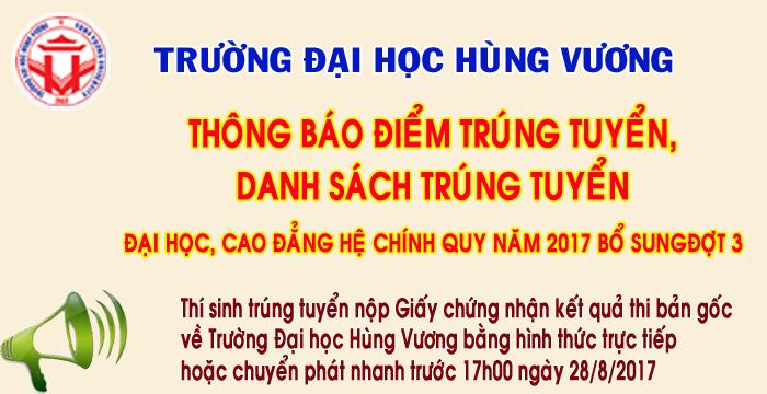 Thong bao diem trung tuyen va danh sach trung tuyen dai hoc, cao dang he chinh quy nam 2017 (Bo sung dot 3)