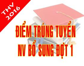 Thong bao diem trung tuyen va danh sach trung tuyen he dai hoc, cao dang chinh quy nam 2016 - Nguyen vong bo sung dot 1