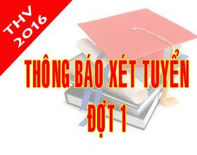 Thong bao xet tuyen dai hoc, cao dang he chinh quy nam 2016 – Dot 1 (Tu ngay 01/8 den 12/8)