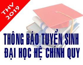 Thong bao Tuyen sinh dai hoc he chinh quy nam 2019