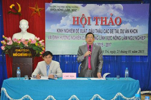 Truong Dai hoc Hung Vuong to chuc Hoi thao Kinh nghiem de xuat, dau thau cac de tai, du an KHCN va dinh huong nghien cuu trong linh vuc Nong Lam Ngu nghiep giai doan 2015-2017