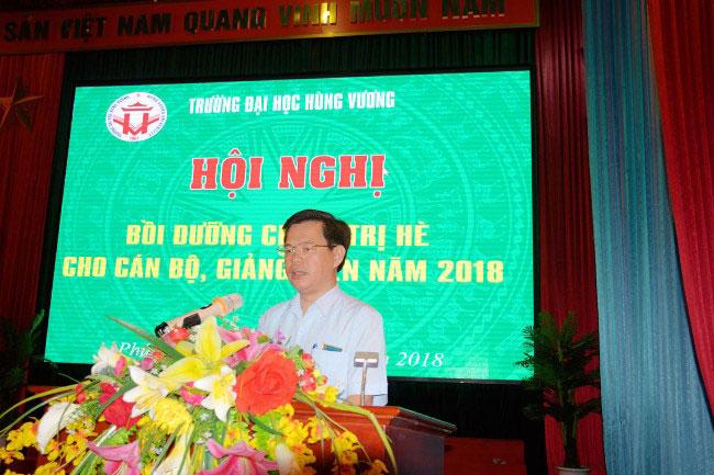 Hoi nghi boi duong chinh tri he nam 2018 cho can bo, giang vien va cong nhan vien Truong Dai hoc Hung Vuong