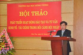"""Truong Dai hoc Hung Vuong to chuc Hoi thao """"Phat trien hoat dong dao tao va tu van kinh te - tai chinh trong boi canh hoi nhap"""""""