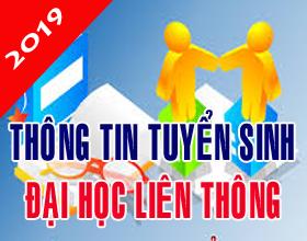 Thong tin tuyen sinh Dai hoc lien thong chinh quy, lien thong VLVH, van bang 2 VLVH dot 1 nam 2019