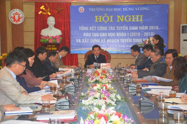 Truong Dai hoc Hung Vuong to chuc Hoi nghi tong ket cong tac tuyen sinh nam 2018, dao tao cao hoc khoa 1 (2016-2018) va xay dung ke hoach tuyen sinh nam 2019