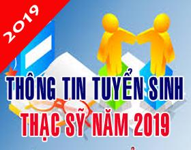 Thong tin tuyen sinh dao tao trinh do thac si nam 2019 (dot 1)