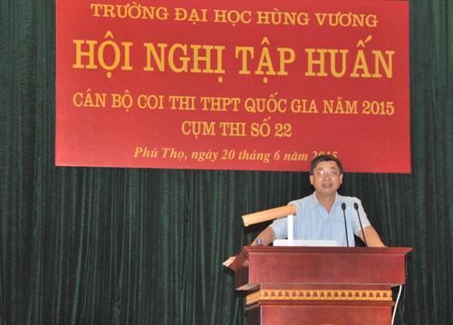 Truong Dai hoc Hung Vuong to chuc Hoi nghi tap huan can bo coi thi THPT quoc gia nam 2015 - cum thi so 22