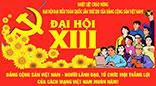 NHIET LIET CHAO MUNG DAI HOI DAI BIEU TOAN QUOC LAN THU XIII CUA DANG CONG SAN VIET NAM !