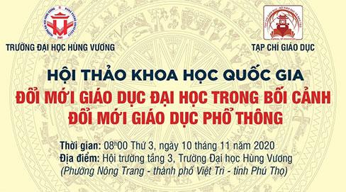 HOI THAO QUOC GIA: DOI MOI GIAO DUC DAI HOC TRONG BOI CANH DOI MOI GIAO DUC PHO THONG (10/11/2020): Thong bao so 2